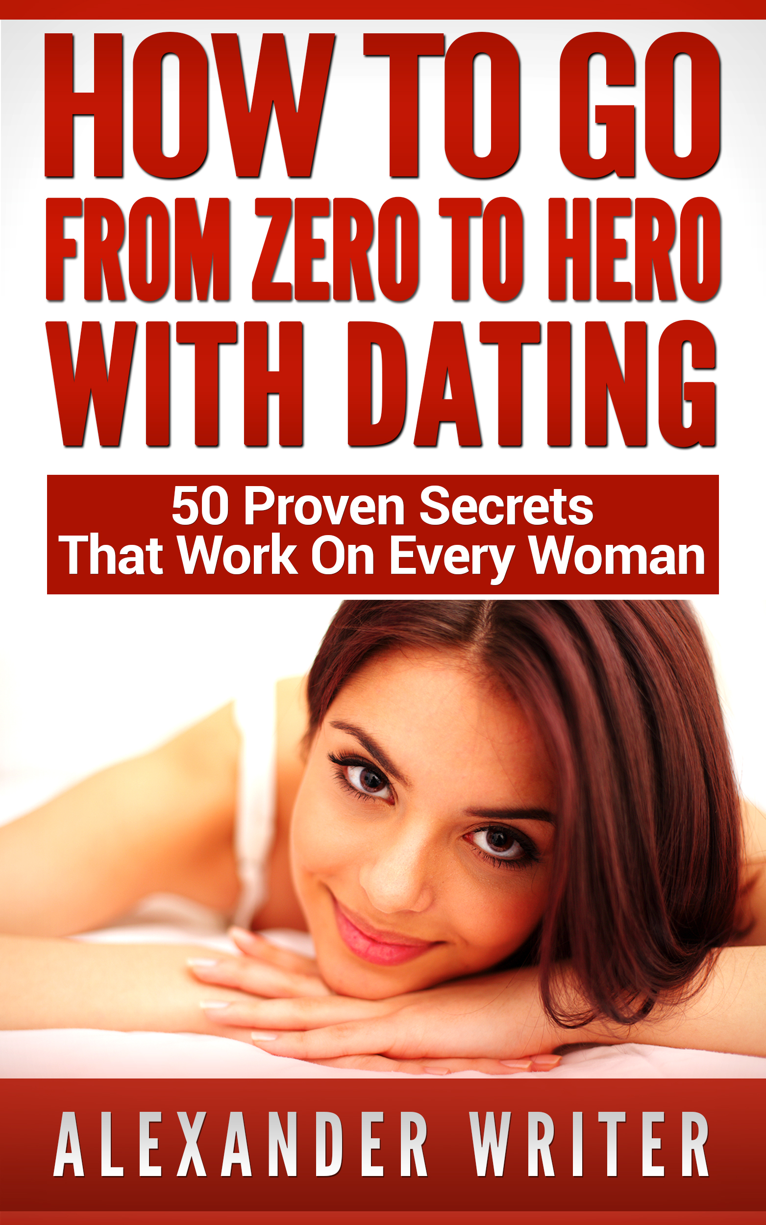 How To Go From Zero To Hero With Women